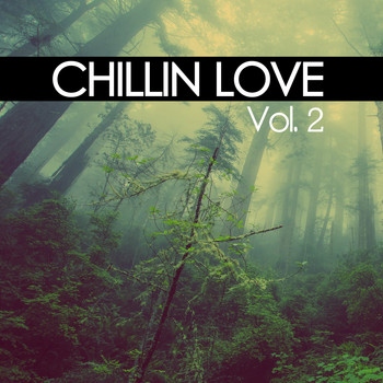 Various Artists - Chillin Love, Vol. 2