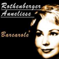 Anneliese Rothenberger - Barcarole