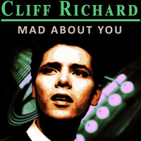 Cliff Richard - Mad About You