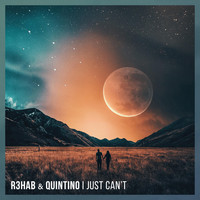 R3hab & Quintino - I Just Can't