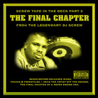 DJ Screw - Screw Tape in the Deck, Pt 3: The Final Chapter (Explicit)