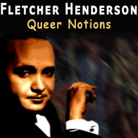 Fletcher Henderson - Queer Notions