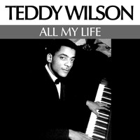 Teddy Wilson - All my life