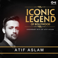 Atif Aslam - Iconic Legend of Bollywood: Legendary Hits of Atif Aslam