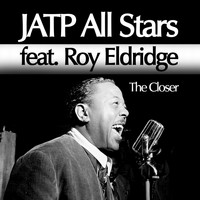 Roy Eldridge - JATP All Stars feat. Roy Eldridge. The Closer