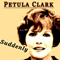 Petula Clark - Suddenly