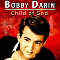 Bobby Darin - Child of God