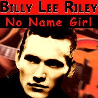 Billy Lee Riley - No Name Girl