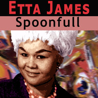 Etta James - Spoonfull