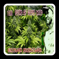 Carlton Livingston - 1000 Pound Of Collie Weed