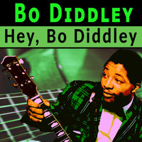 Bo Diddley - Hey, Bo Diddley