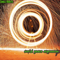 Souli Roots - World Peace Expression