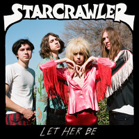Starcrawler - Let Her Be