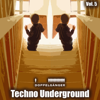 Various Artists - Doppelgänger Pres. Techno Underground, Vol. 5
