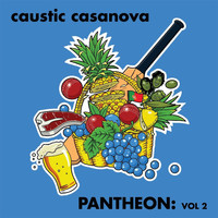 Caustic Casanova - Pantheon: Vol. 2
