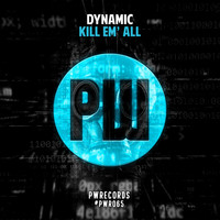 Dynamic - Kill Em' All (Explicit)