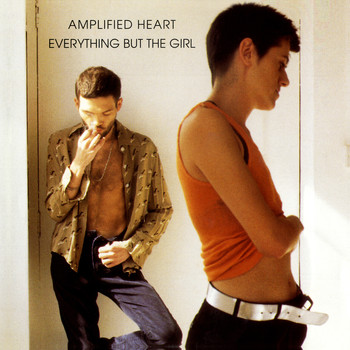 Everything But The Girl - Amplified Heart (Deluxe Edition)
