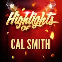 Cal Smith - Highlights of Cal Smith