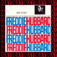 Freddie Hubbard - Here to Stay (Hd Remastered, RVG Edition, Doxy Collection)