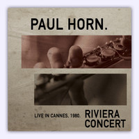 Paul Horn - Riviera Concert: Live in Cannes '80 (Live)