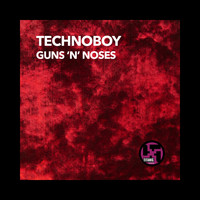 Technoboy - Guns 'n' Noses