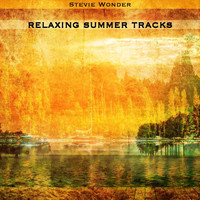 Stevie Wonder - Relaxing Summer Tracks