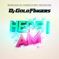 DJ Goldfingers - Here I Am