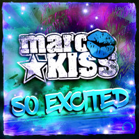 Marc Kiss - So Excited (The Remixes)