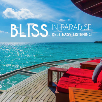 Various Artists - Bliss in Paradise: Best Easy Listening (Explicit)