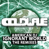 American Dj - Ignorant World, The Remixes