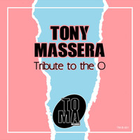 Tony Massera - Tribute to the O (Extended Version)