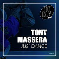 Tony Massera - Jus' Dance (Extended Version)