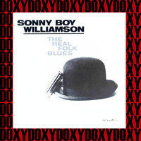 Sonny Boy Williamson II - The Real Folk Blues (Hd Remastered Edition, Doxy Collection)