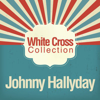 Johnny Hallyday - White Cross Collection