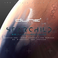 Dune - Starchild (Chapter One - First Contact, the Remixes)