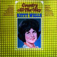 Kitty Wells - Country All the Way