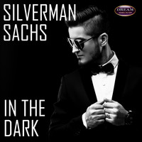 Silverman Sachs - In The Dark
