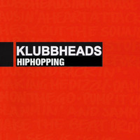 Klubbheads - Hiphopping