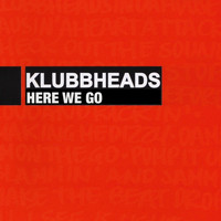 Klubbheads - Here We Go