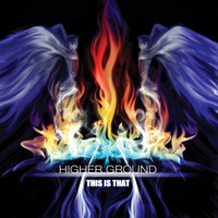 Higher Ground - This Is That