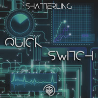 Shatterling - Quick Switch EP