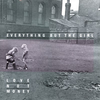 Everything But The Girl - Love Not Money (Deluxe Edition)