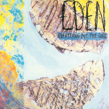 Everything But The Girl - Eden (Deluxe Edition)
