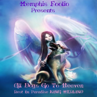 Memphis Foolio - All Dogs Go to Heaven