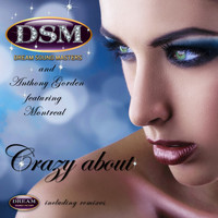 Dream Sound Masters & Anthony Gorden featuring Montreal - Crazy About