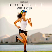 Double - With Risk (Section 1)