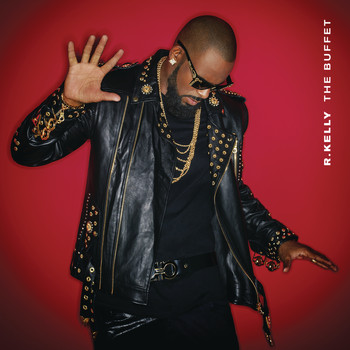 R. Kelly - The Buffet (Explicit)