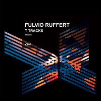 Fulvio Ruffert - T Tracks