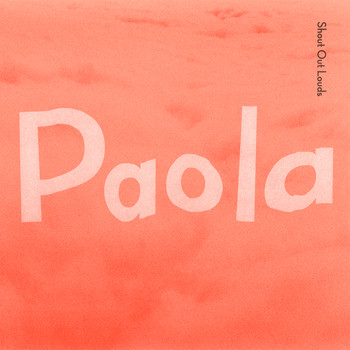 Shout Out Louds - Paola