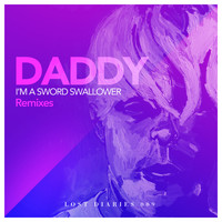 Daddy - I'm a Sword Swallower Remixes
